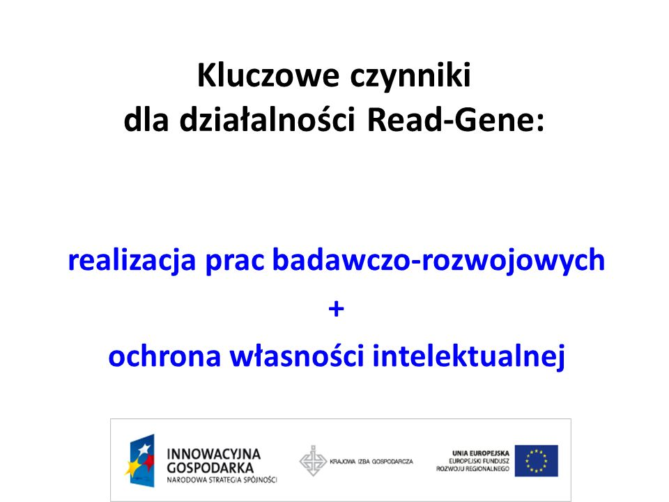 Kluczowe czynniki dla działalności Read-Gene: realizacja prac badawczo-rozwojowych + ochrona własności intelektualnej
