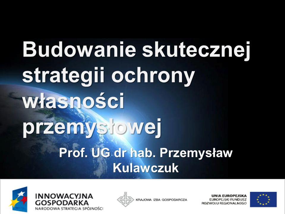Page 2 Budowanie skutecznej strategii ochrony własności przemysłowej Prof.