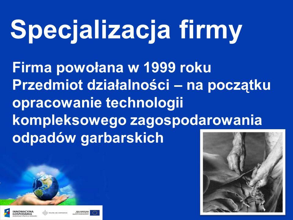 Page 6 Firma powołana w 1999 roku Przedmiot działalności – na początku opracowanie technologii kompleksowego zagospodarowania odpadów garbarskich Specjalizacja firmy