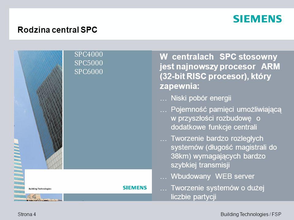 Strona 4 Building Technologies / FSP Rodzina central SPC W centralach SPC stosowny jest najnowszy procesor ARM (32-bit RISC procesor), który zapewnia: