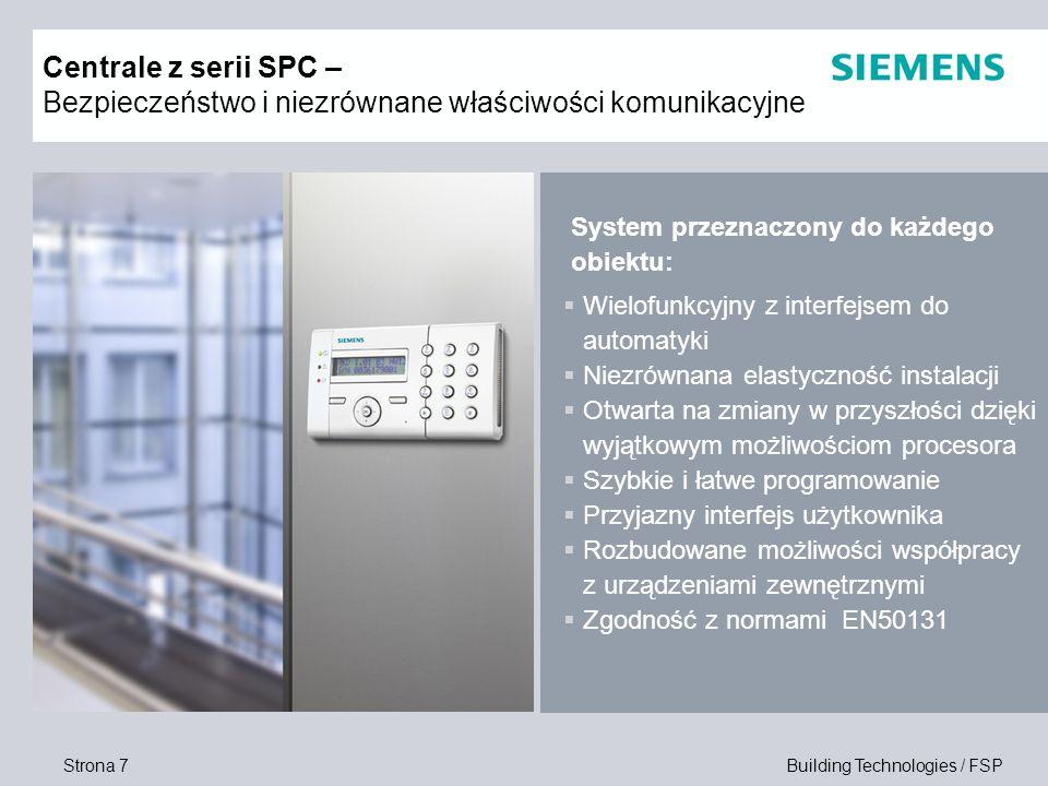 Strona 7 Building Technologies / FSP Centrale z serii SPC – Bezpieczeństwo i niezrównane właściwości komunikacyjne Wielofunkcyjny z interfejsem do aut