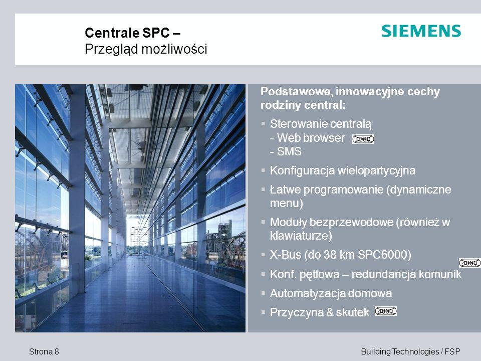 Strona 8 Building Technologies / FSP Centrale SPC – Przegląd możliwości Podstawowe, innowacyjne cechy rodziny central: Sterowanie centralą - Web brows