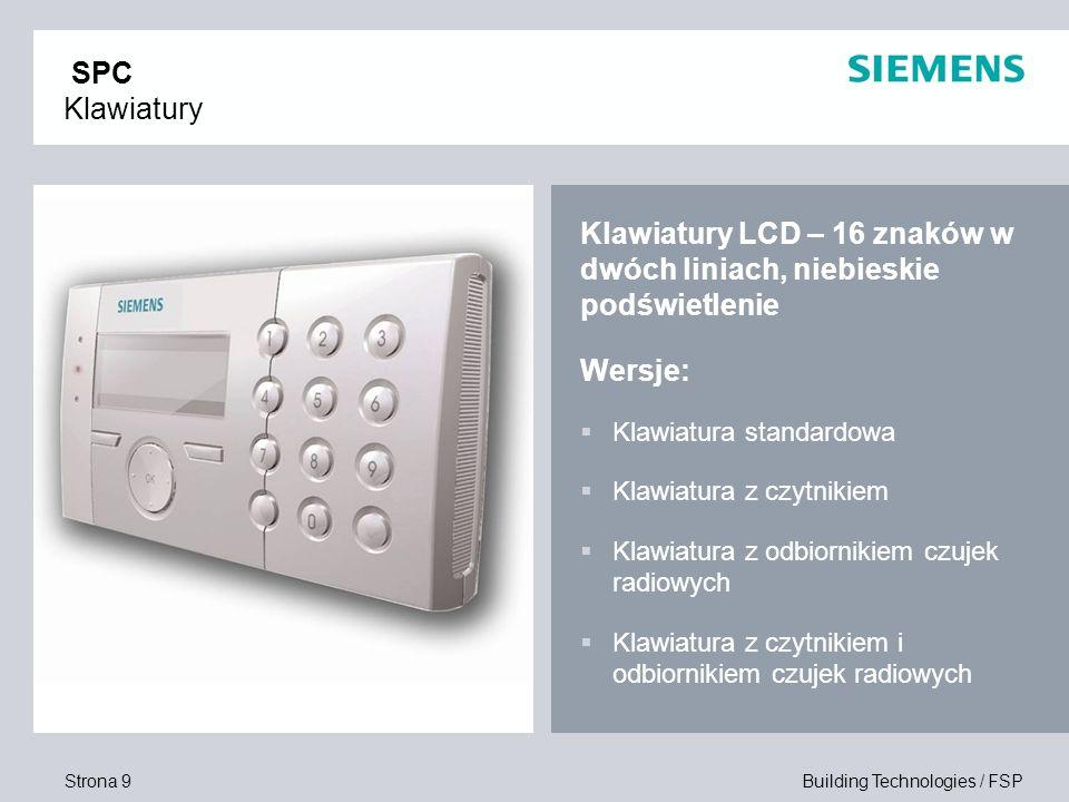 Strona 9 Building Technologies / FSP SPC Klawiatury Klawiatury LCD – 16 znaków w dwóch liniach, niebieskie podświetlenie Wersje: Klawiatura standardow