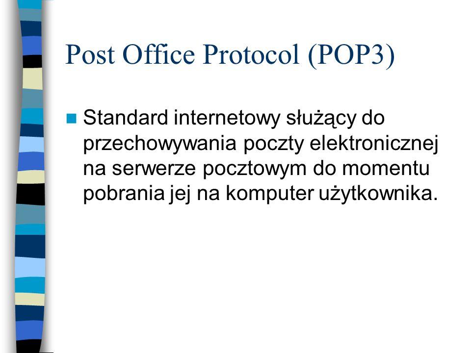 Post Office Protocol (POP3) Standard internetowy służący do przechowywania poczty elektronicznej na serwerze pocztowym do momentu pobrania jej na komp