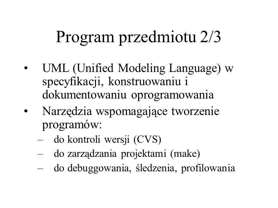 Program przedmiotu 2/3 UML (Unified Modeling Language) w specyfikacji, konstruowaniu i dokumentowaniu oprogramowania Narzędzia wspomagające tworzenie