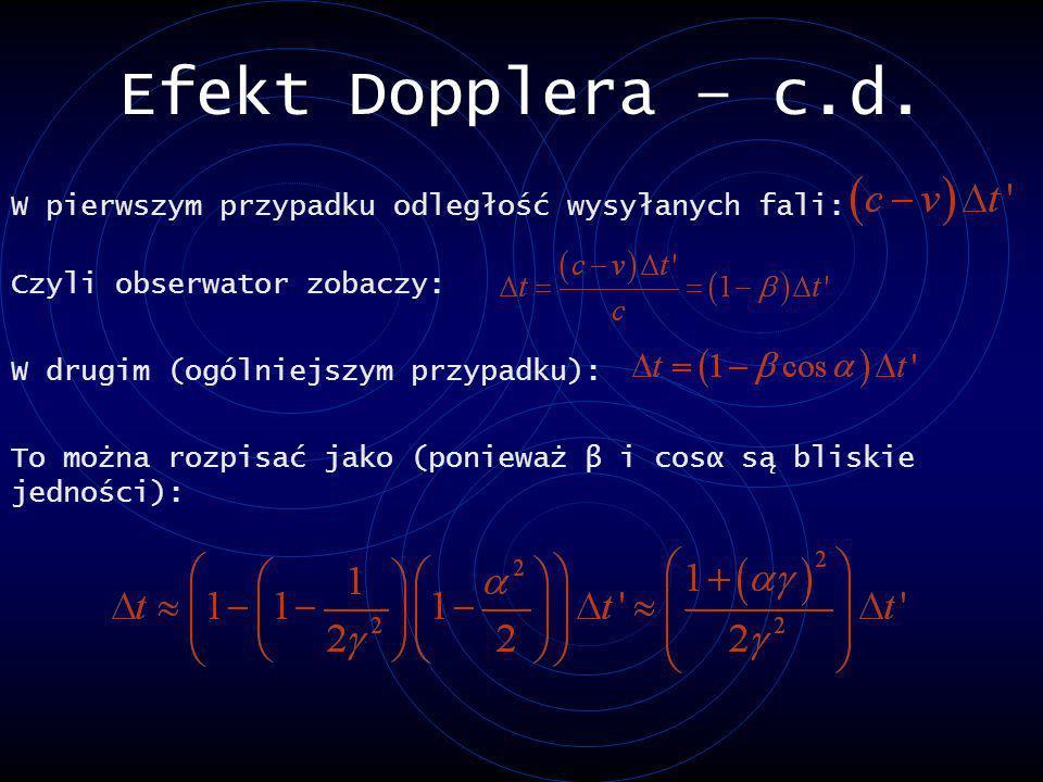 W pierwszym przypadku odległość wysyłanych fali: Czyli obserwator zobaczy: W drugim (ogólniejszym przypadku): To można rozpisać jako (ponieważ β i cos