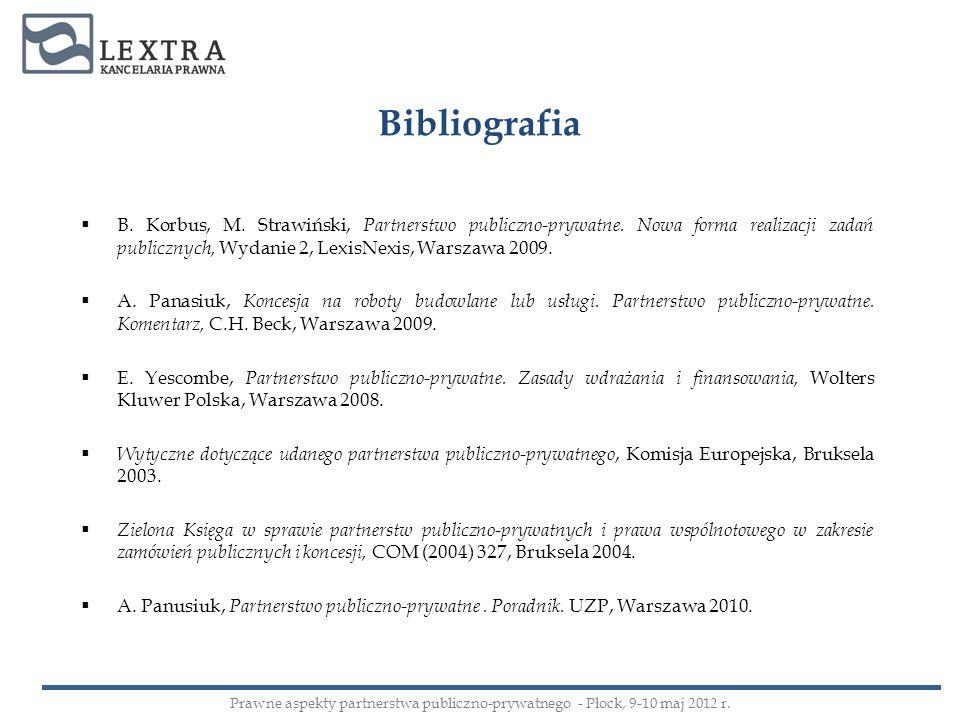 Bibliografia B. Korbus, M. Strawiński, Partnerstwo publiczno-prywatne. Nowa forma realizacji zadań publicznych, Wydanie 2, LexisNexis, Warszawa 2009.