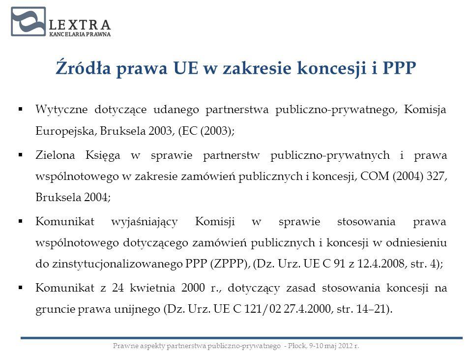Wytyczne dotyczące udanego partnerstwa publiczno-prywatnego, Komisja Europejska, Bruksela 2003, (EC (2003); Zielona Księga w sprawie partnerstw public