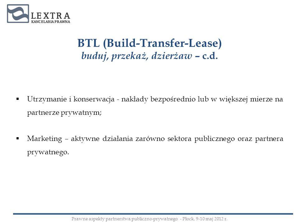 BTL (Build-Transfer-Lease) buduj, przekaż, dzierżaw – c.d. Utrzymanie i konserwacja - nakłady bezpośrednio lub w większej mierze na partnerze prywatny
