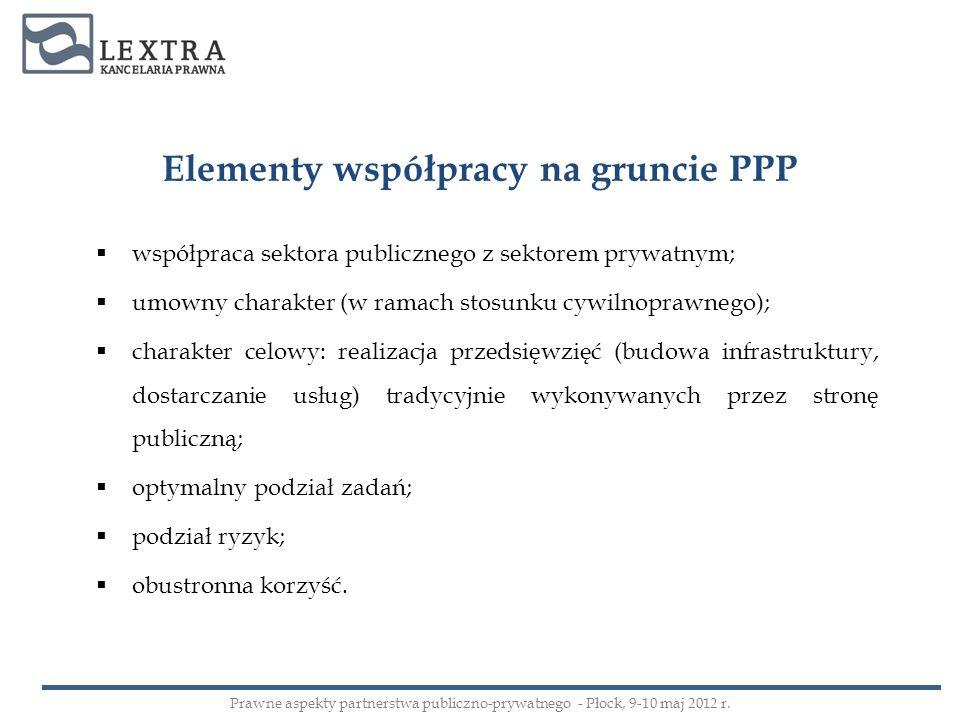 Korzyści związane z realizacją partnerstwa publiczno prywatnego Prawne aspekty partnerstwa publiczno-prywatnego - Płock, 9-10 maj 2012 r.