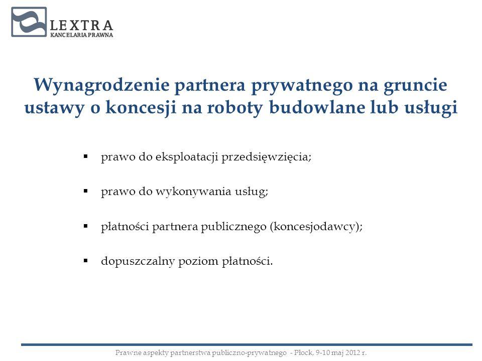 Wynagrodzenie partnera prywatnego na gruncie ustawy o koncesji na roboty budowlane lub usługi prawo do eksploatacji przedsięwzięcia; prawo do wykonywa