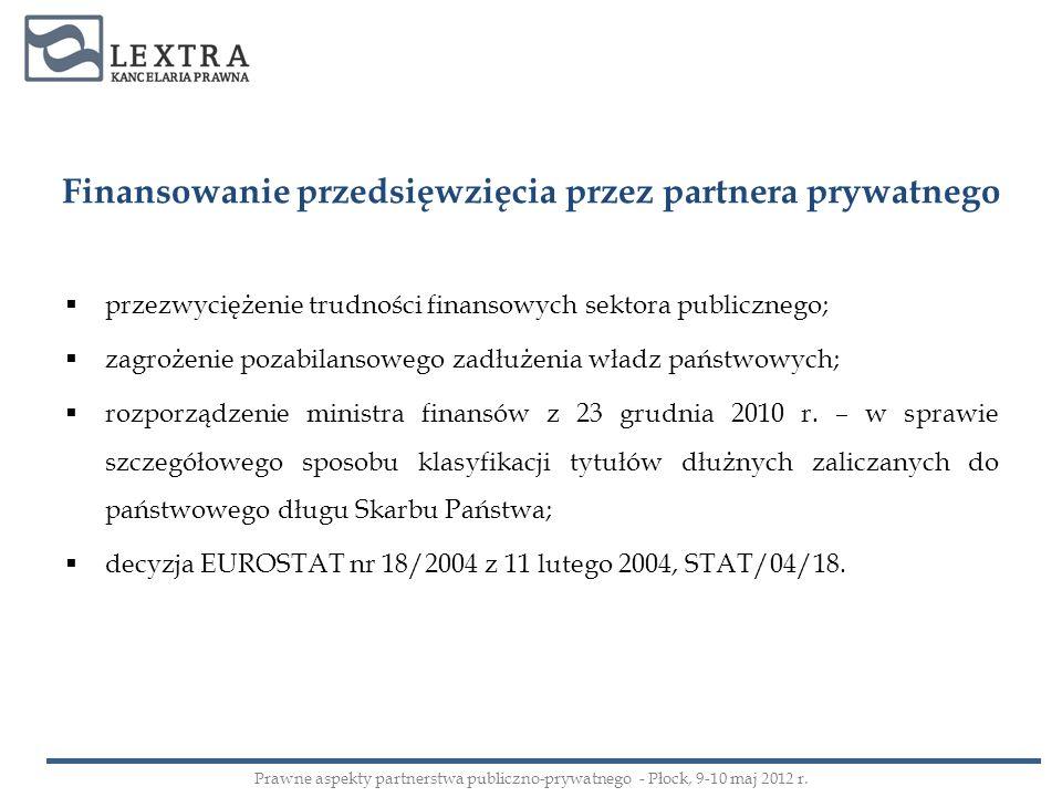 Wynagrodzenie partnera prywatnego znaczenie umowy PPP; prawo do pobierania pożytków z przedmiotu partnerstwa; zapłata sumy pieniężnej; mieszane formy wynagrodzenia.