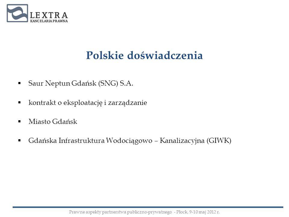 Polskie doświadczenia Saur Neptun Gdańsk (SNG) S.A. kontrakt o eksploatację i zarządzanie Miasto Gdańsk Gdańska Infrastruktura Wodociągowo – Kanalizac