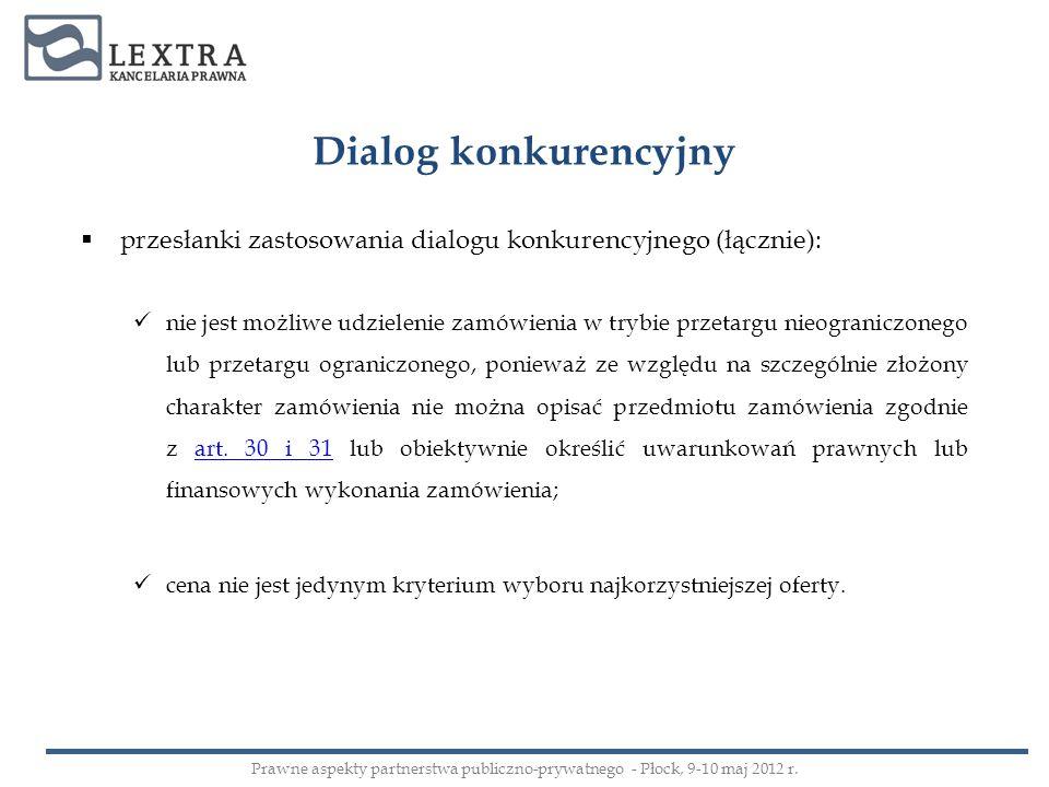 Dialog konkurencyjny przesłanki zastosowania dialogu konkurencyjnego (łącznie): nie jest możliwe udzielenie zamówienia w trybie przetargu nieograniczo