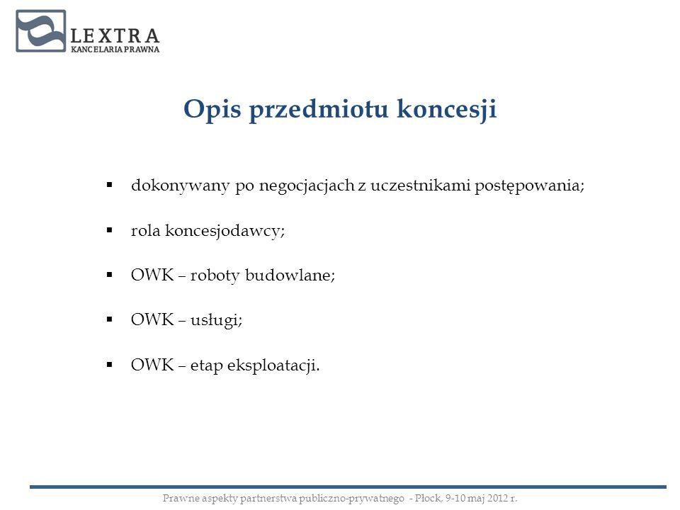 Opis przedmiotu koncesji dokonywany po negocjacjach z uczestnikami postępowania; rola koncesjodawcy; OWK – roboty budowlane; OWK – usługi; OWK – etap