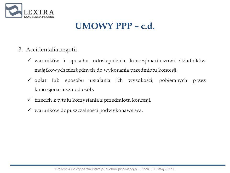 UMOWY PPP – c.d. 3. Accidentalia negotii warunków i sposobu udostępnienia koncesjonariuszowi składników majątkowych niezbędnych do wykonania przedmiot