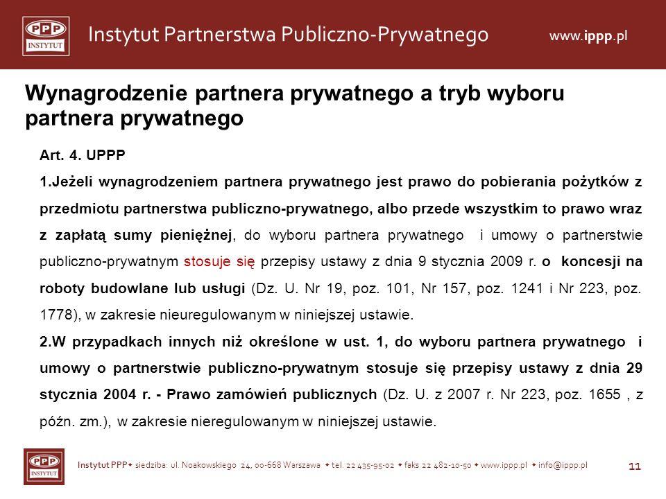Instytut PPP siedziba: ul. Noakowskiego 24, 00-668 Warszawa tel. 22 435-95-02 faks 22 482-10-50 www.ippp.pl info@ippp.pl 11 Instytut Partnerstwa Publi