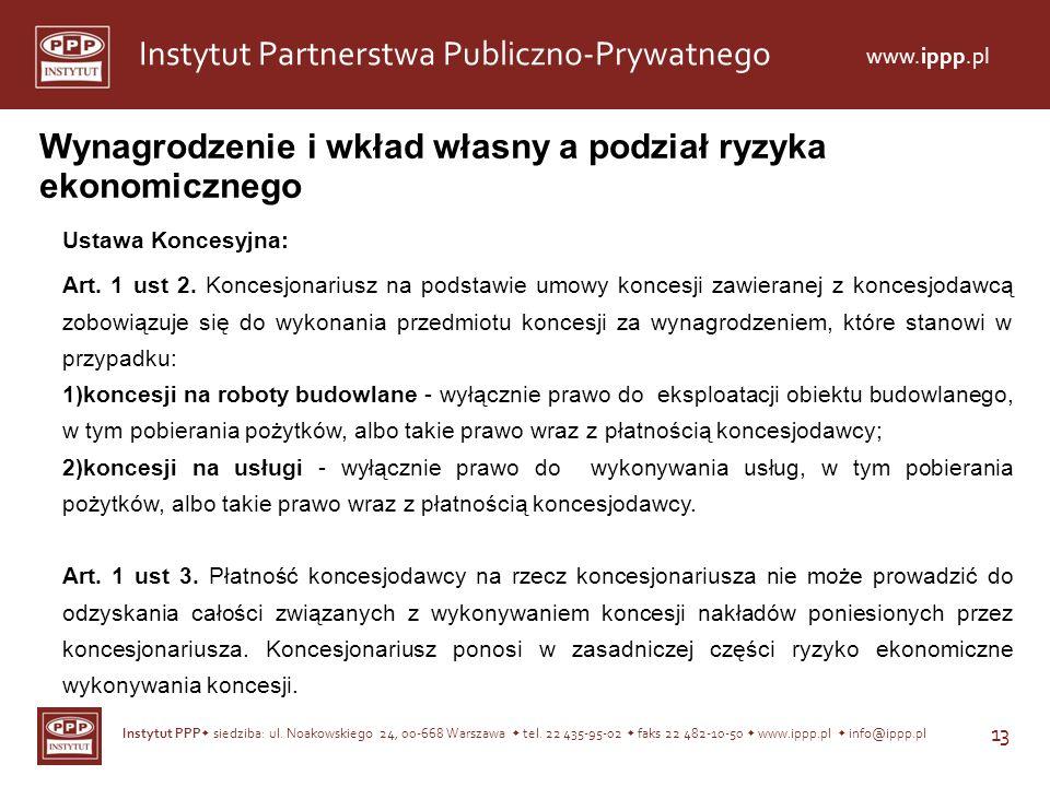 Instytut PPP siedziba: ul. Noakowskiego 24, 00-668 Warszawa tel. 22 435-95-02 faks 22 482-10-50 www.ippp.pl info@ippp.pl 13 Instytut Partnerstwa Publi