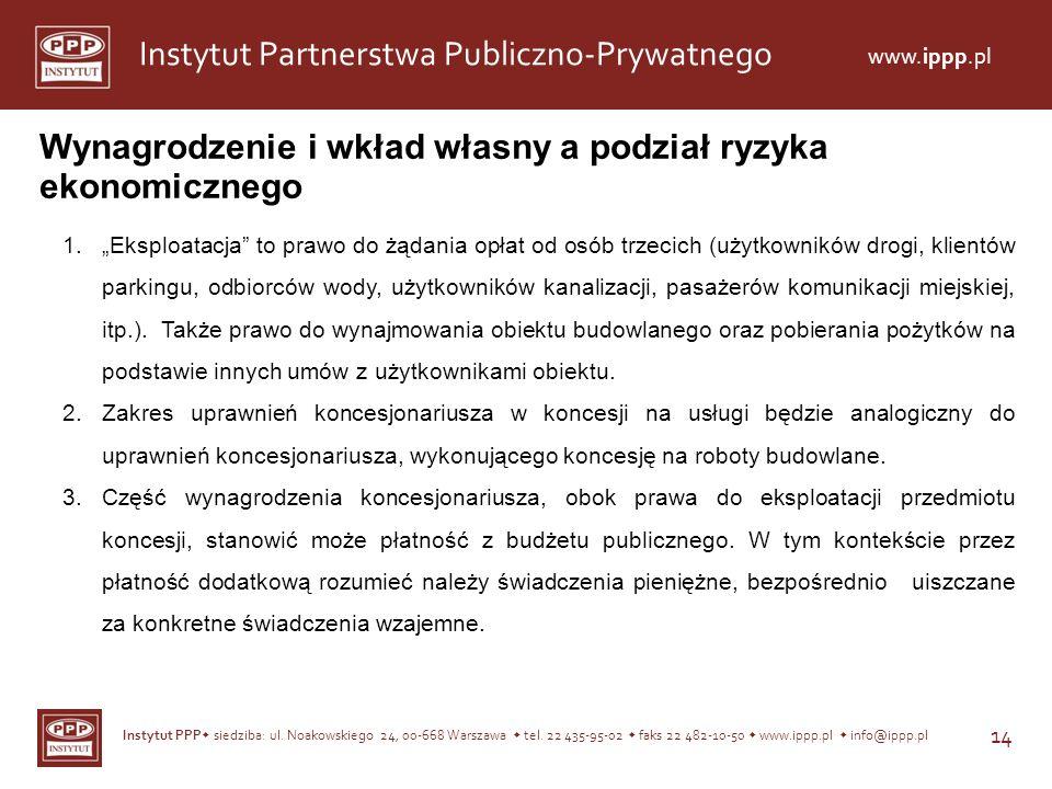 Instytut PPP siedziba: ul. Noakowskiego 24, 00-668 Warszawa tel. 22 435-95-02 faks 22 482-10-50 www.ippp.pl info@ippp.pl 14 Instytut Partnerstwa Publi