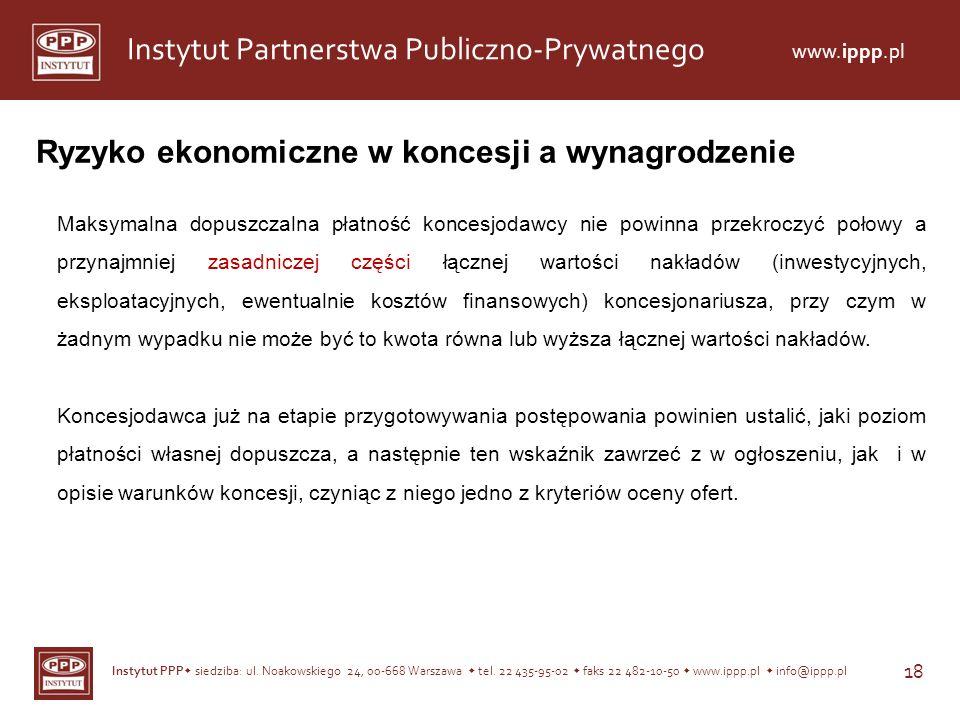 Instytut PPP siedziba: ul. Noakowskiego 24, 00-668 Warszawa tel. 22 435-95-02 faks 22 482-10-50 www.ippp.pl info@ippp.pl 18 Instytut Partnerstwa Publi