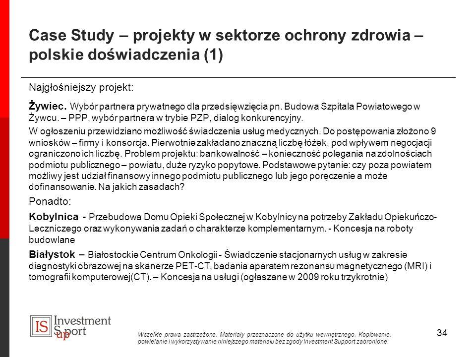 Case Study – projekty w sektorze ochrony zdrowia – polskie doświadczenia (1) Najgłośniejszy projekt: Żywiec.