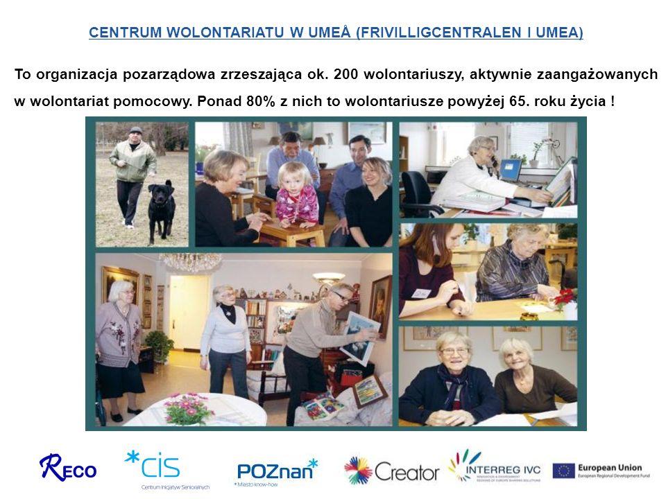 CENTRUM WOLONTARIATU W UMEÅ (FRIVILLIGCENTRALEN I UMEA) To organizacja pozarządowa zrzeszająca ok. 200 wolontariuszy, aktywnie zaangażowanych w wolont