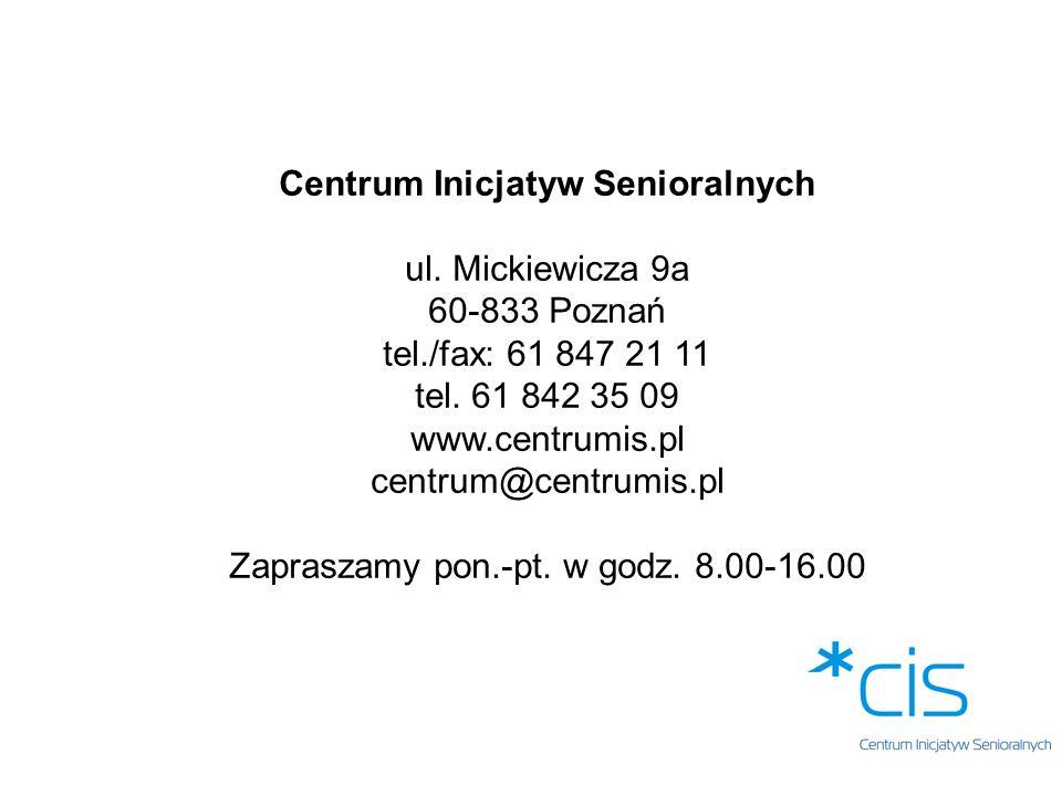 Centrum Inicjatyw Senioralnych ul.Mickiewicza 9a 60-833 Poznań tel./fax: 61 847 21 11 tel.