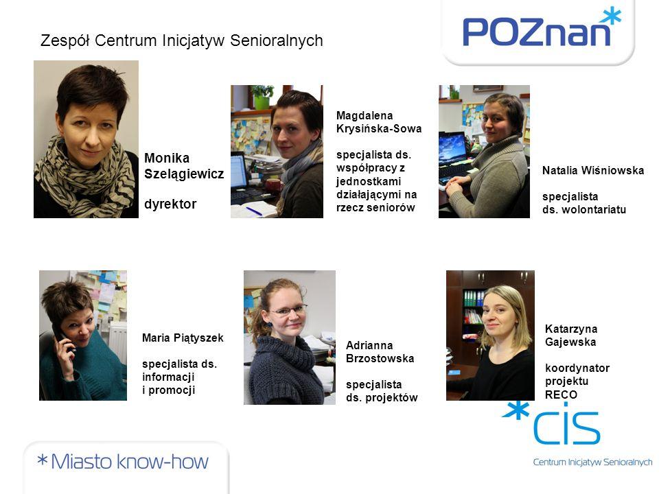 Zespół Centrum Inicjatyw Senioralnych Monika Szelągiewicz dyrektor Magdalena Krysińska-Sowa specjalista ds.
