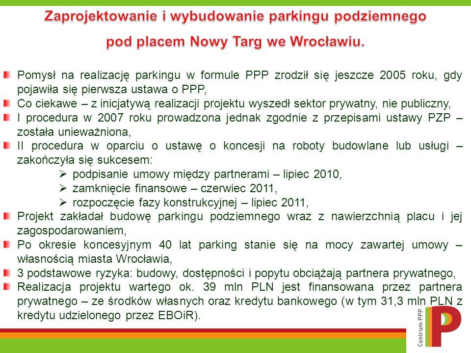 Pomysł na realizację parkingu w formule PPP zrodził się jeszcze 2005 roku, gdy pojawiła się pierwsza ustawa o PPP, Co ciekawe – z inicjatywą realizacj