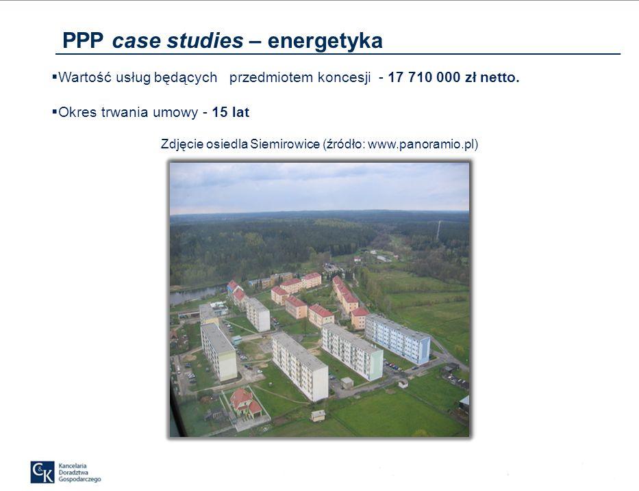 Zdjęcie osiedla Siemirowice (źródło: www.panoramio.pl) PPP case studies – energetyka Wartość usług będących przedmiotem koncesji - 17 710 000 zł netto.