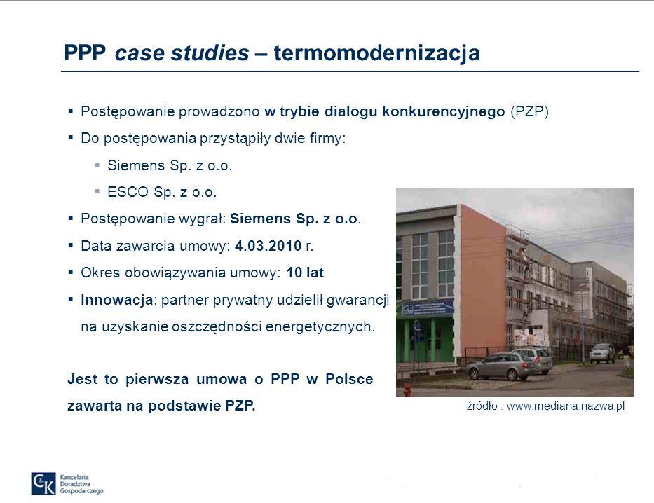 PPP case studies – termomodernizacja Postępowanie prowadzono w trybie dialogu konkurencyjnego (PZP) Do postępowania przystąpiły dwie firmy: Siemens Sp.