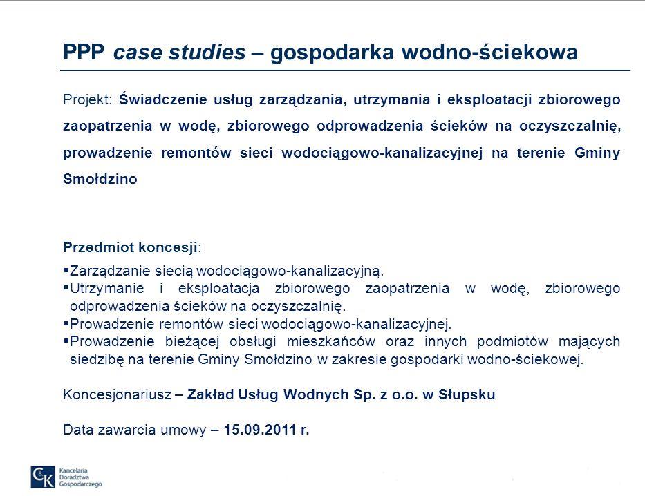 PPP case studies – gospodarka wodno-ściekowa Projekt: Świadczenie usług zarządzania, utrzymania i eksploatacji zbiorowego zaopatrzenia w wodę, zbiorowego odprowadzenia ścieków na oczyszczalnię, prowadzenie remontów sieci wodociągowo-kanalizacyjnej na terenie Gminy Smołdzino Przedmiot koncesji: Zarządzanie siecią wodociągowo-kanalizacyjną.