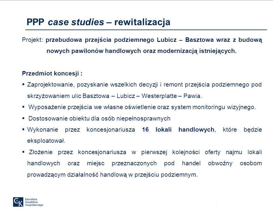 PPP case studies – rewitalizacja Projekt: przebudowa przejścia podziemnego Lubicz – Basztowa wraz z budową nowych pawilonów handlowych oraz modernizacją istniejących.