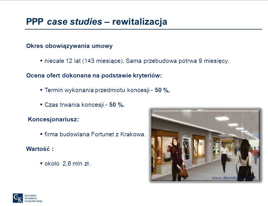 PPP case studies – rewitalizacja Okres obowiązywania umowy niecałe 12 lat (143 miesiące).