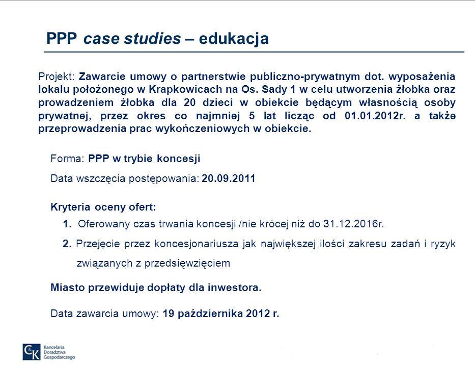 PPP case studies – edukacja Projekt: Zawarcie umowy o partnerstwie publiczno-prywatnym dot.