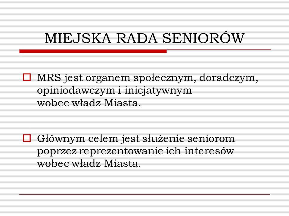 MIEJSKA RADA SENIORÓW MRS jest organem społecznym, doradczym, opiniodawczym i inicjatywnym wobec władz Miasta. Głównym celem jest służenie seniorom po