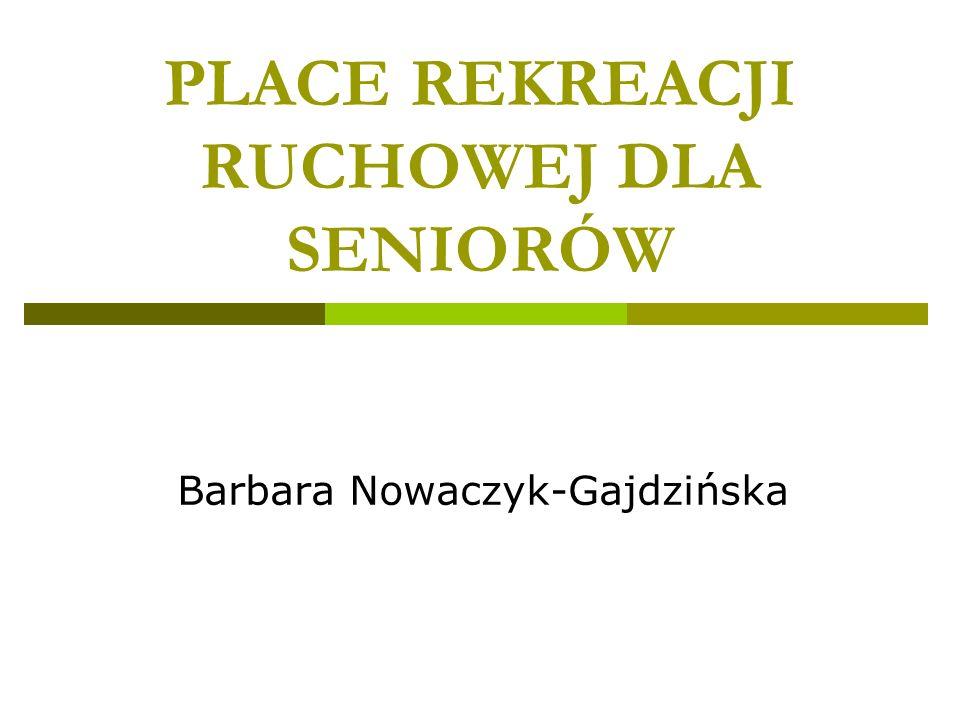 PLACE REKREACJI RUCHOWEJ DLA SENIORÓW Barbara Nowaczyk-Gajdzińska