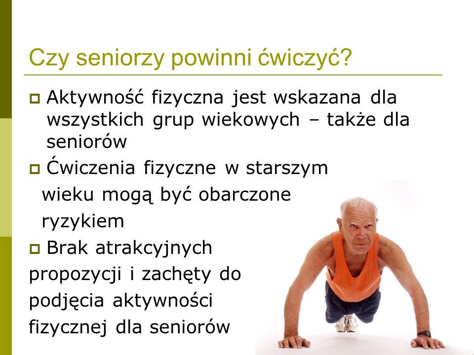 Osoba zwana seniorem Senior: określenie nieprecyzyjne Podział na młodszych starszych i starszych starszych Dla starszych starszych: spacery Dla młodszych starszych: ?