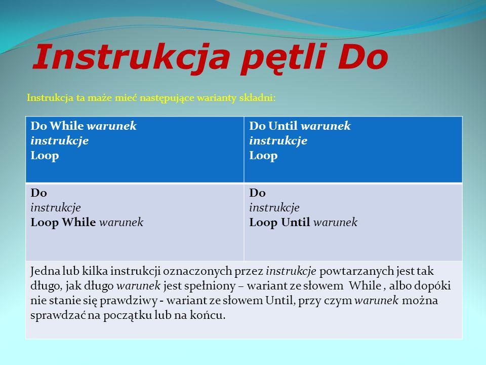 Instrukcja pętli for - dla For licznik = początek To koniec Step krok instrukcje Next licznik