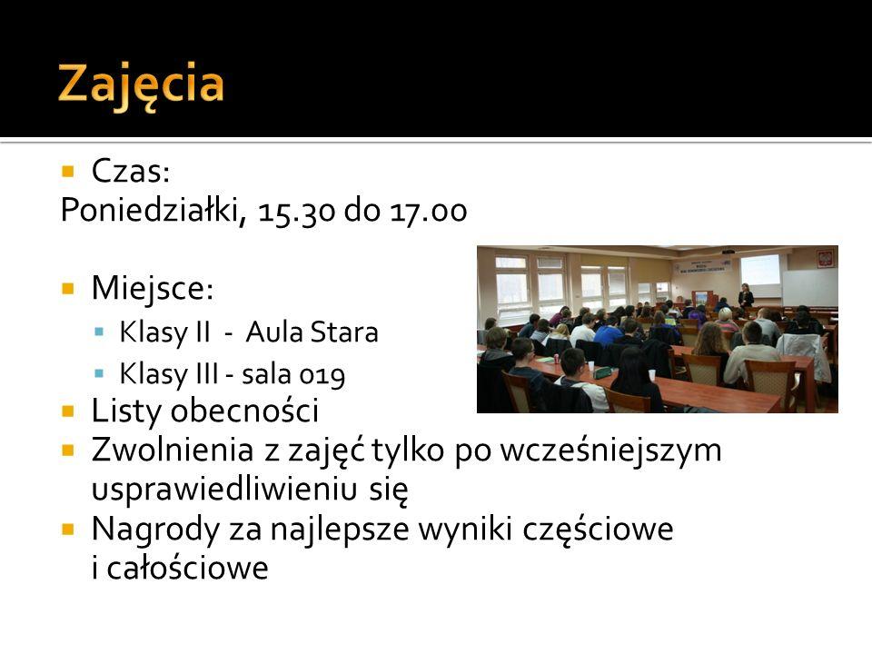 Czas: Poniedziałki, 15.30 do 17.00 Miejsce: Klasy II - Aula Stara Klasy III - sala 019 Listy obecności Zwolnienia z zajęć tylko po wcześniejszym uspra