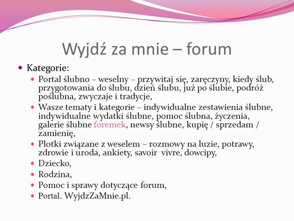 Wyjdź za mnie – forum Kategorie: Portal ślubno – weselny – przywitaj się, zaręczyny, kiedy ślub, przygotowania do ślubu, dzień ślubu, już po ślubie, p