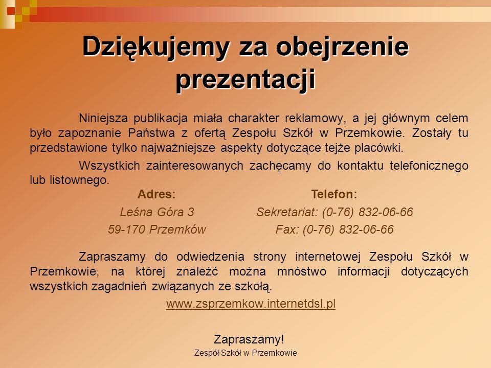 Dziękujemy za obejrzenie prezentacji Niniejsza publikacja miała charakter reklamowy, a jej głównym celem było zapoznanie Państwa z ofertą Zespołu Szkó
