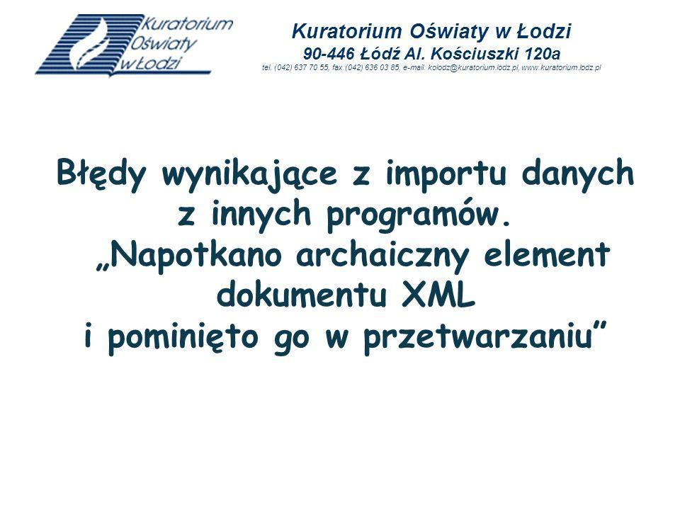 Kuratorium Oświaty w Łodzi 90-446 Łódź Al. Kościuszki 120a tel. (042) 637 70 55, fax (042) 636 03 85, e-mail: kolodz@kuratorium.lodz.pl, www.kuratoriu