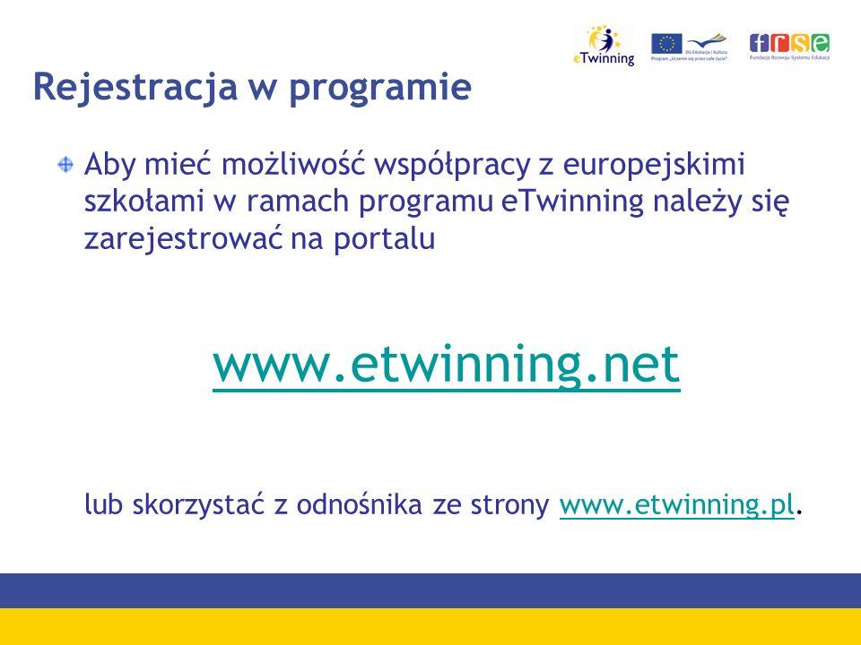 Rejestracja w programie Aby mieć możliwość współpracy z europejskimi szkołami w ramach programu eTwinning należy się zarejestrować na portalu www.etwi