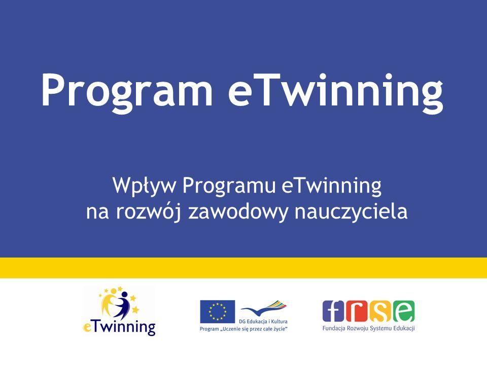 Wpływ Programu eTwinning na rozwój zawodowy nauczyciela Program eTwinning