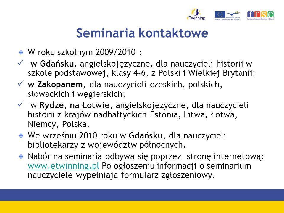 Seminaria kontaktowe W roku szkolnym 2009/2010 : w Gdańsku, angielskojęzyczne, dla nauczycieli historii w szkole podstawowej, klasy 4-6, z Polski i Wi