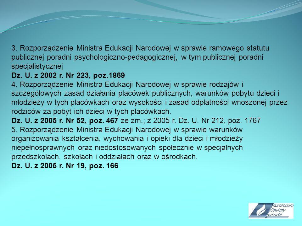3. Rozporządzenie Ministra Edukacji Narodowej w sprawie ramowego statutu publicznej poradni psychologiczno-pedagogicznej, w tym publicznej poradni spe
