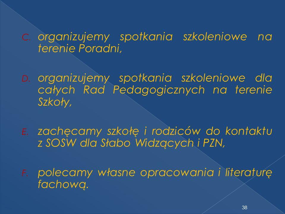 38 C.organizujemy spotkania szkoleniowe na terenie Poradni, D.