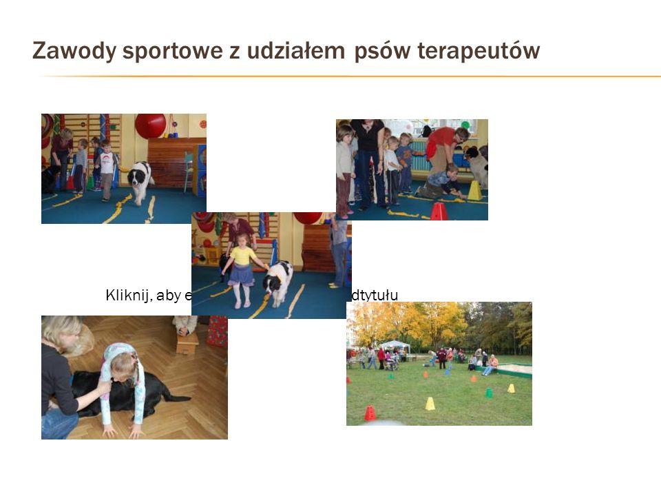 Kliknij, aby edytować styl wzorca podtytułu Zawody sportowe z udziałem psów terapeutów