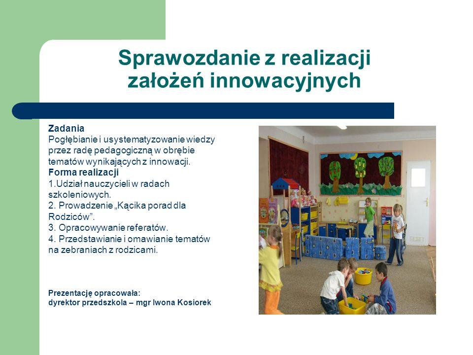 Sprawozdanie z realizacji założeń innowacyjnych Zadania Pogłębianie i usystematyzowanie wiedzy przez radę pedagogiczną w obrębie tematów wynikających